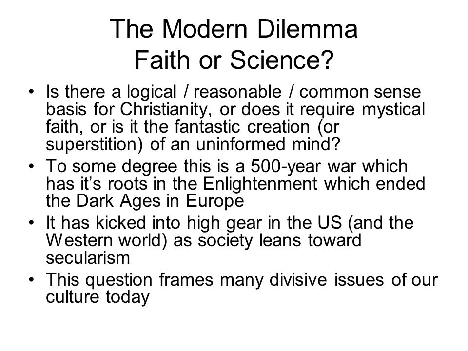 The Modern Dilemma Faith or Science