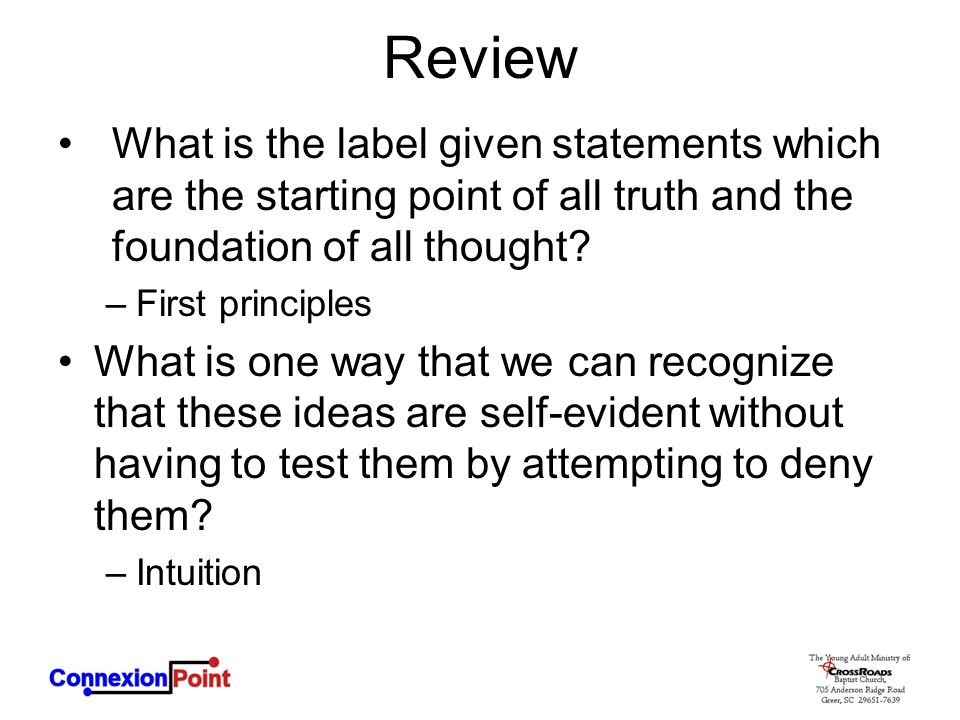 Review What is the label given statements which are the starting point of all truth and the foundation of all thought