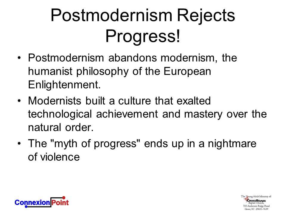 Postmodernism Rejects Progress!