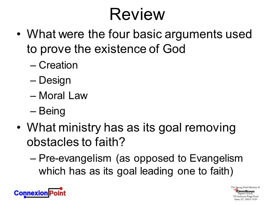Review What were the four basic arguments used to prove the existence of God. Creation. Design. Moral Law.