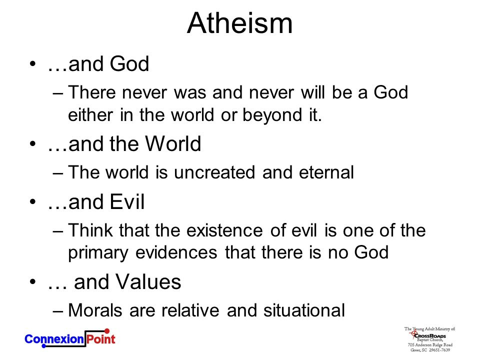 Atheism …and God …and the World …and Evil … and Values