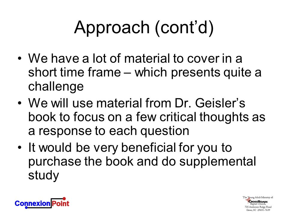 Approach (cont'd) We have a lot of material to cover in a short time frame – which presents quite a challenge.