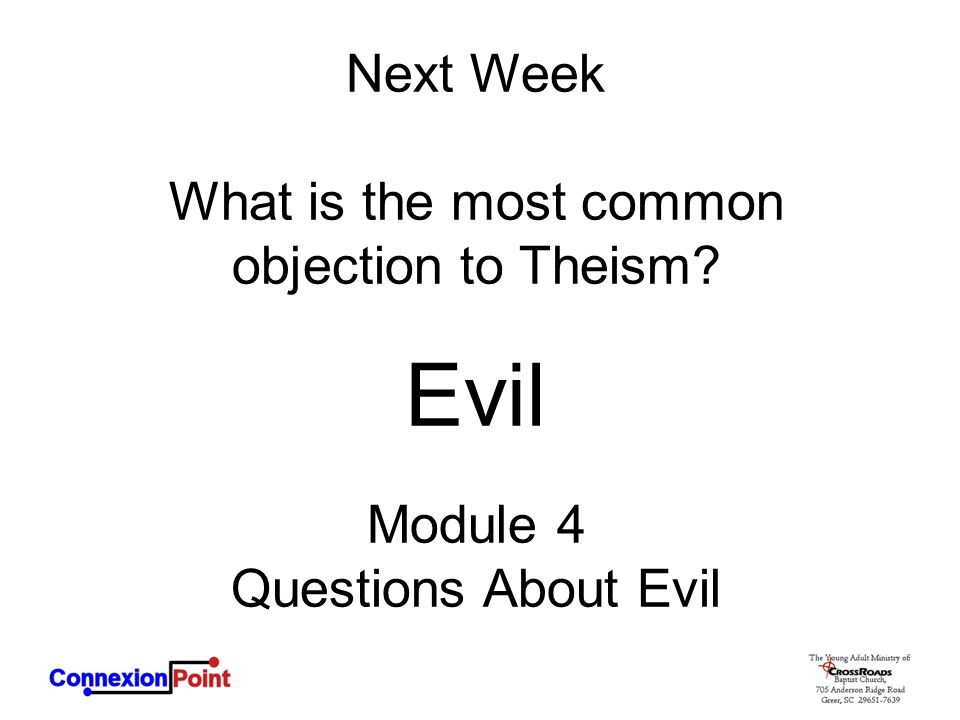 What is the most common objection to Theism