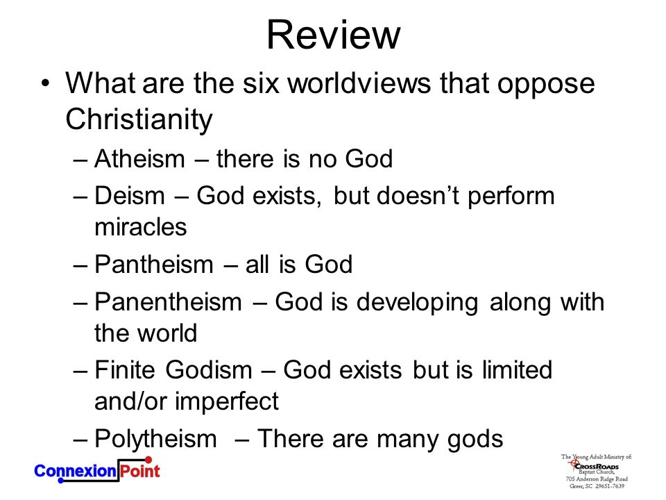 Review What are the six worldviews that oppose Christianity