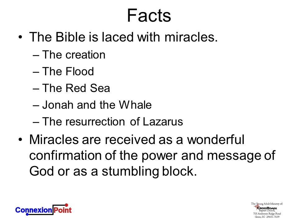 Facts The Bible is laced with miracles.