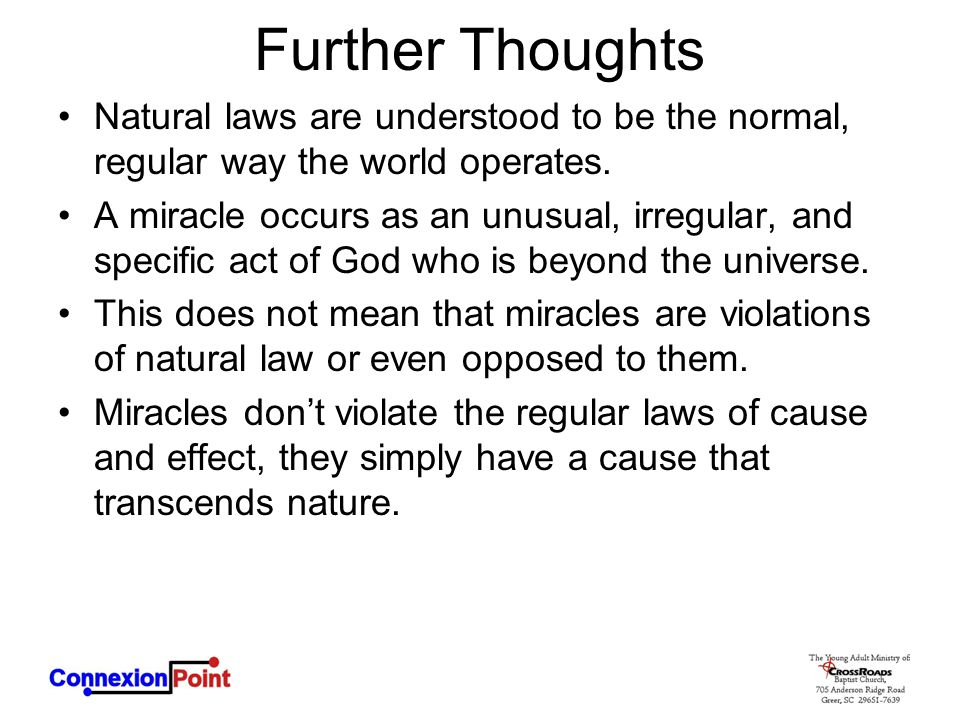 Further Thoughts Natural laws are understood to be the normal, regular way the world operates.