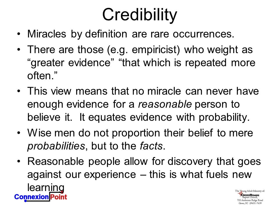 Credibility Miracles by definition are rare occurrences.