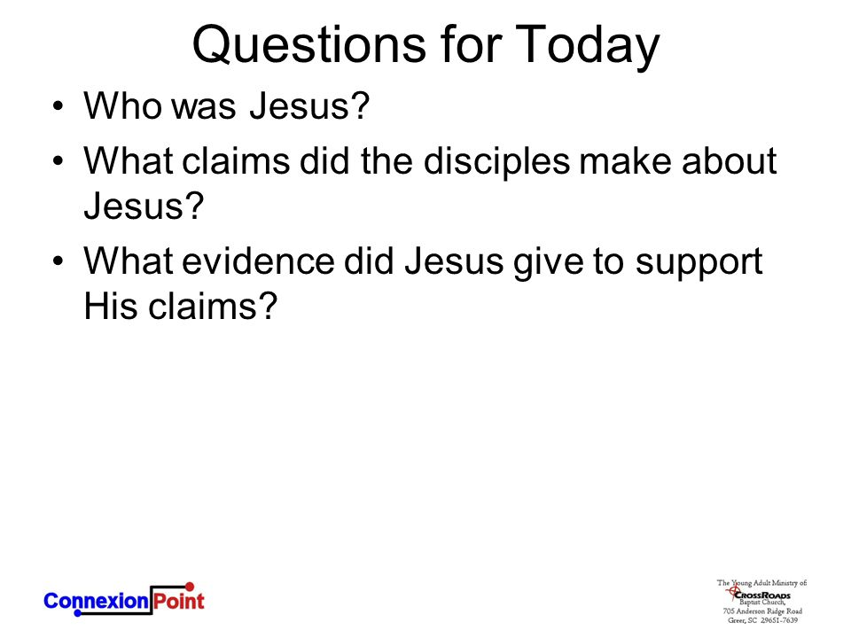 Questions for Today Who was Jesus