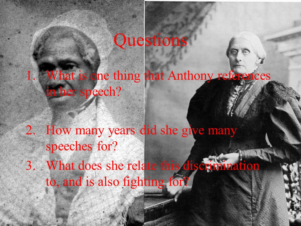 Questions What is one thing that Anthony references in her speech