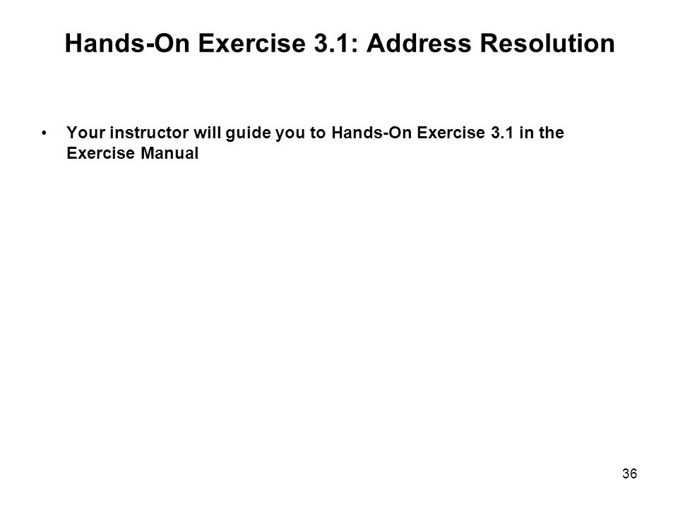 Hands-On Exercise 3.1: Address Resolution