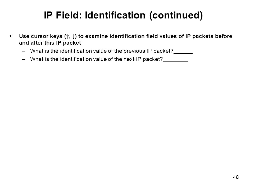IP Field: Identification (continued)