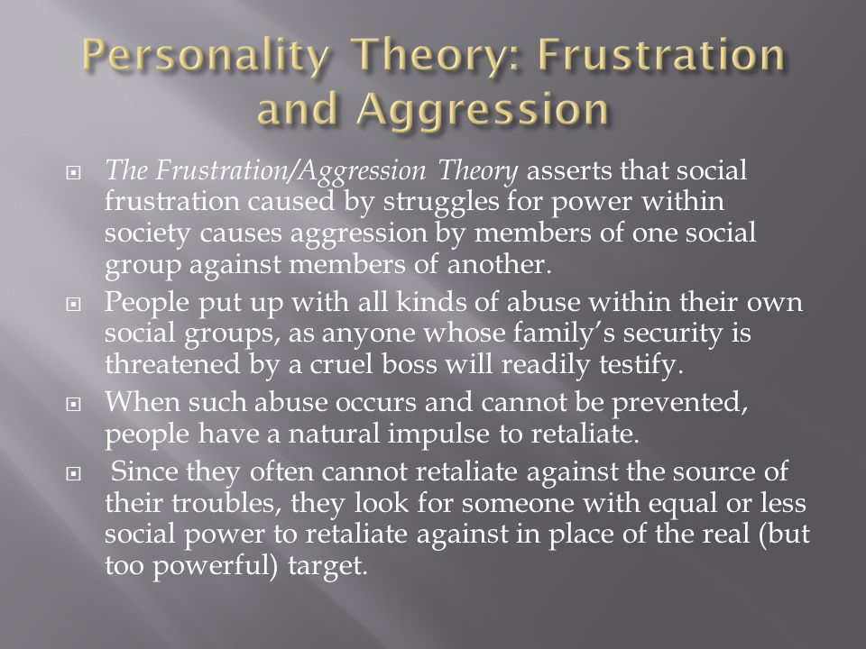 Personality Theory: Frustration and Aggression