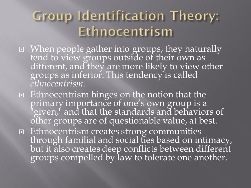 Group Identification Theory: Ethnocentrism