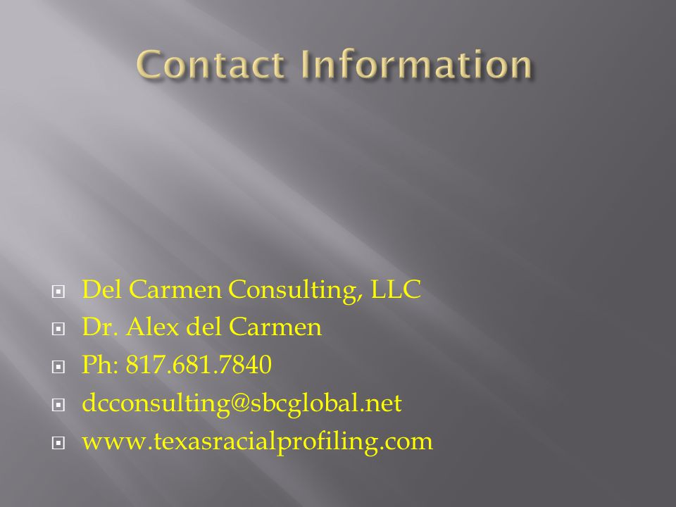 Contact Information Del Carmen Consulting, LLC. Dr. Alex del Carmen. Ph: 817.681.7840. dcconsulting@sbcglobal.net.