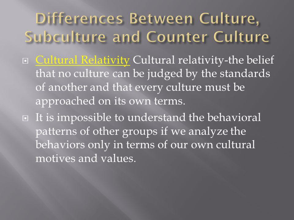 Differences Between Culture, Subculture and Counter Culture