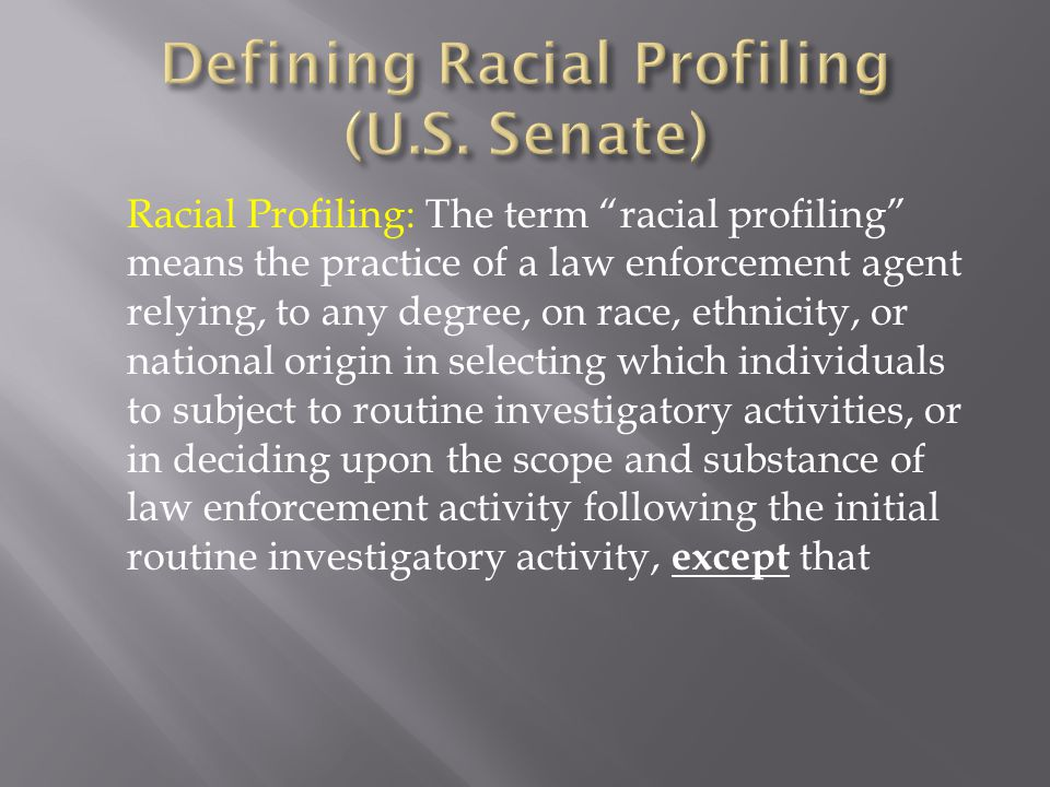 Defining Racial Profiling (U.S. Senate)