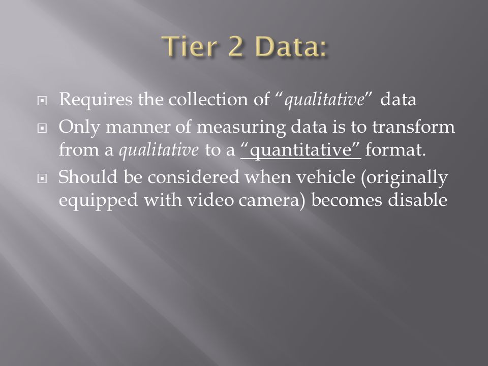 Tier 2 Data: Requires the collection of qualitative data