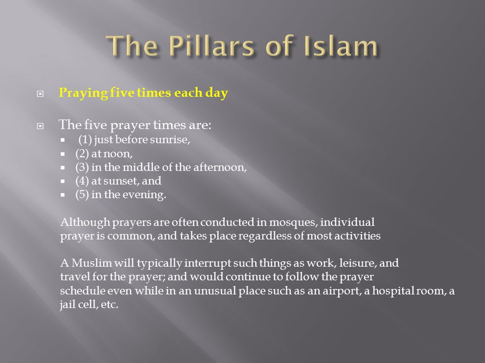 The Pillars of Islam Praying five times each day