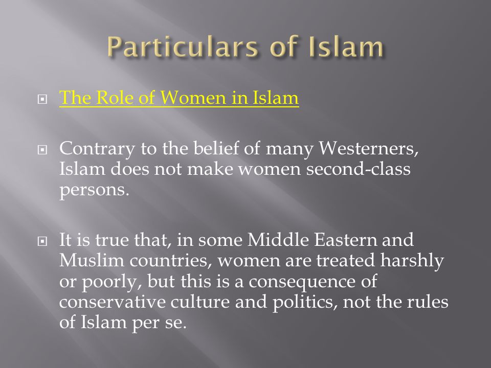 Particulars of Islam The Role of Women in Islam