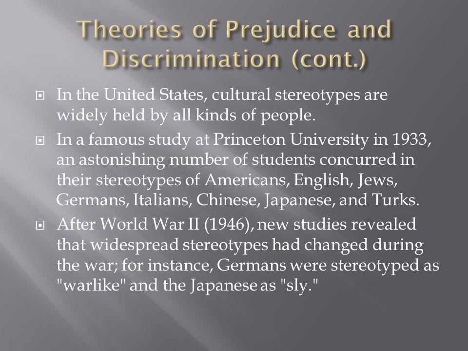 Theories of Prejudice and Discrimination (cont.)