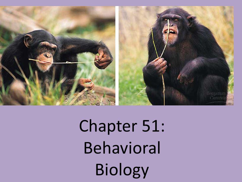 Chapter 51: Behavioral Biology