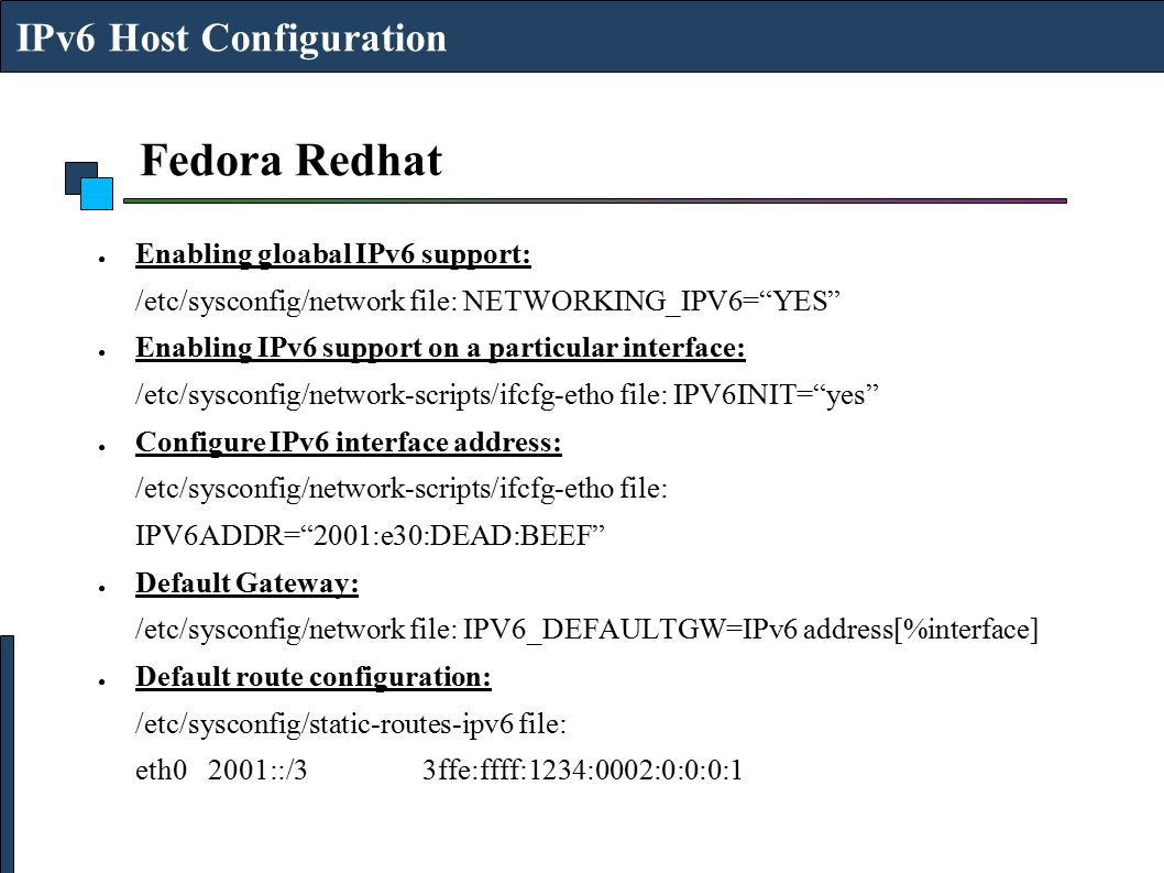Fedora Redhat IPv6 Host Configuration Enabling gloabal IPv6 support: