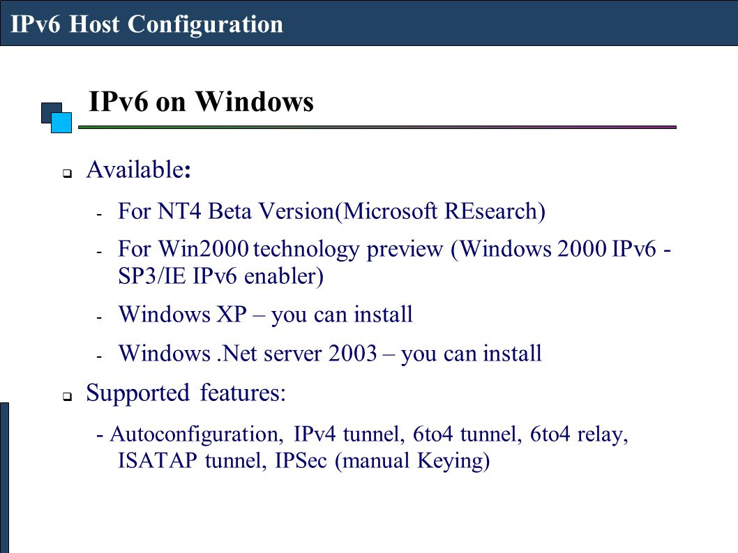 IPv6 on Windows IPv6 Host Configuration Available: Supported features: