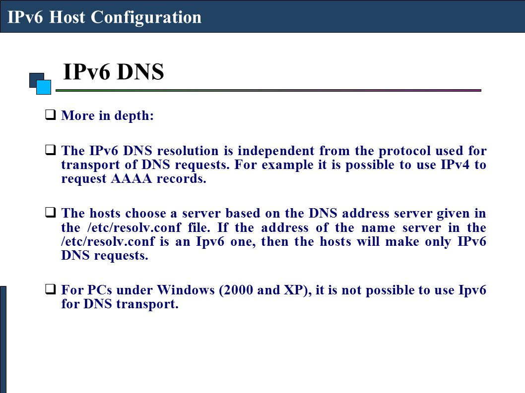 IPv6 DNS IPv6 Host Configuration More in depth: