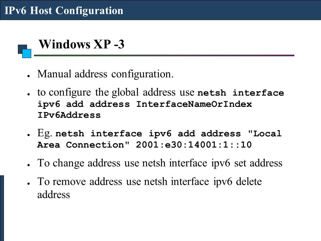 Windows XP -3 IPv6 Host Configuration Manual address configuration.