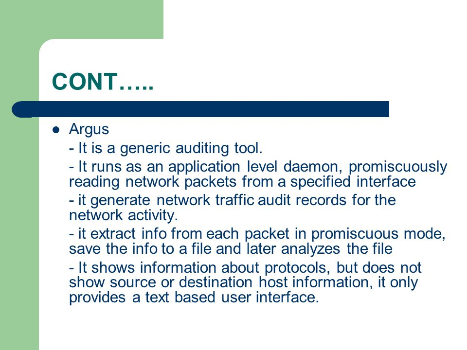 CONT….. Argus - It is a generic auditing tool.