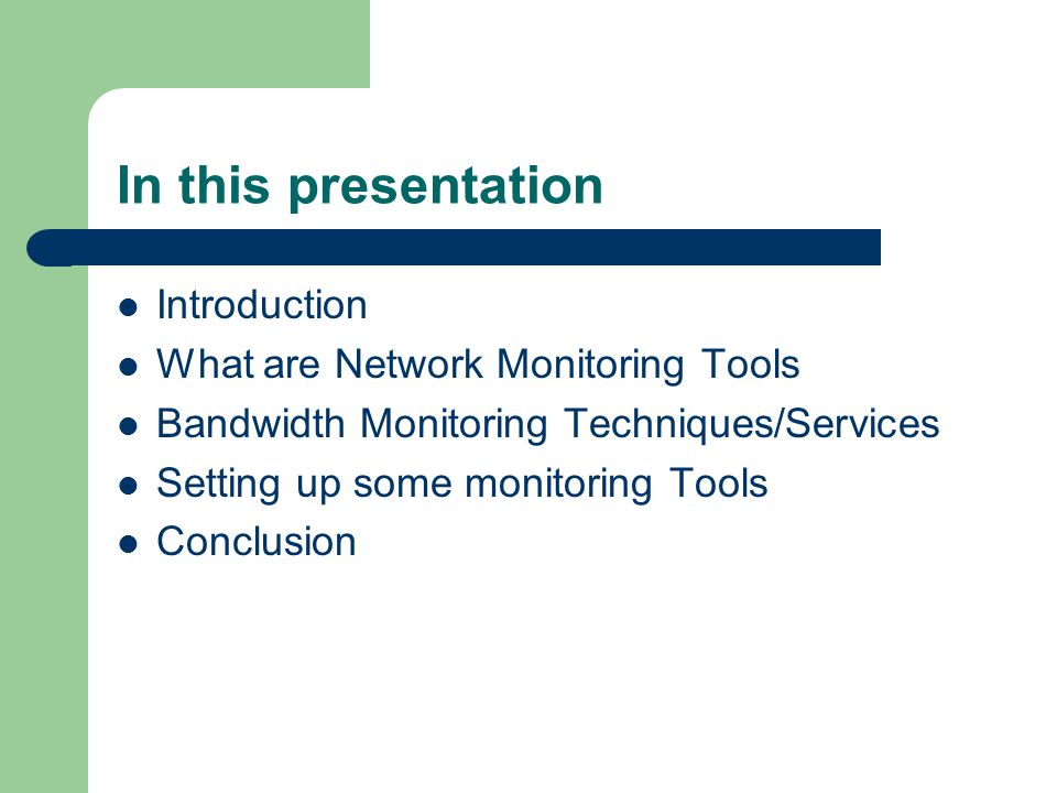 In this presentation Introduction What are Network Monitoring Tools