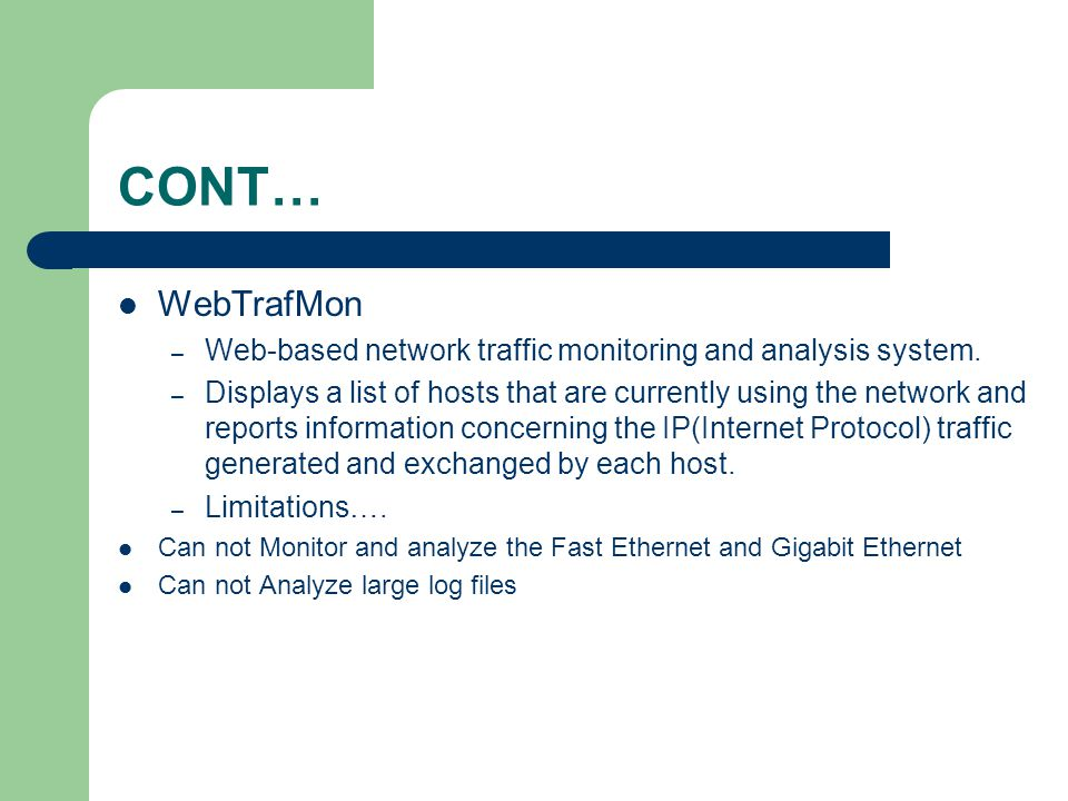 CONT… WebTrafMon. Web-based network traffic monitoring and analysis system.