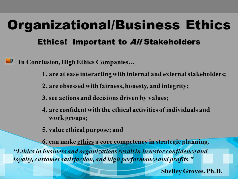 Ethics! Important to All Stakeholders