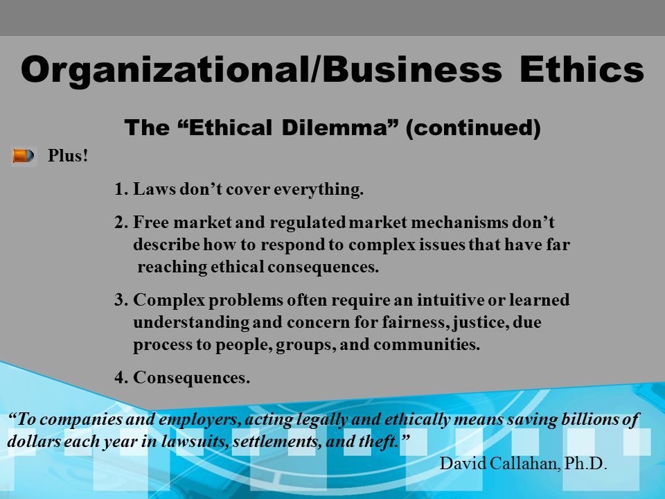 The Ethical Dilemma (continued)