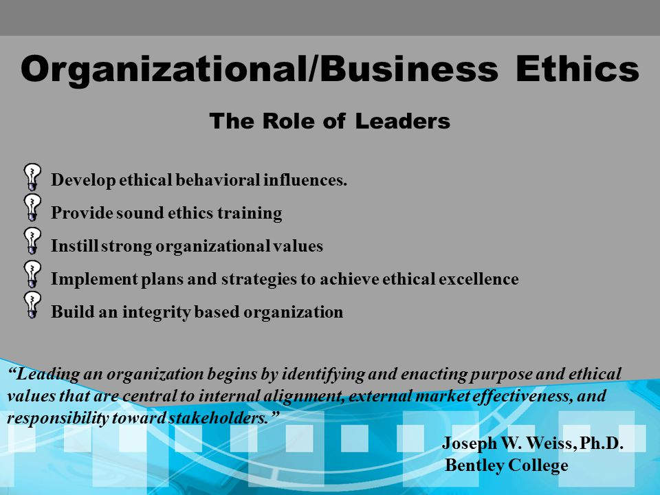how ethics influences leadership Leadership management: principles, models and theories  leadership is a process by which a person influences others to  such as beliefs, values, ethics,.
