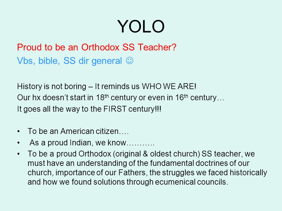 YOLO Proud to be an Orthodox SS Teacher Vbs, bible, SS dir general 