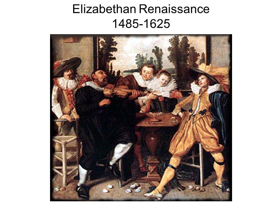 Elizabethan Renaissance 1485-1625