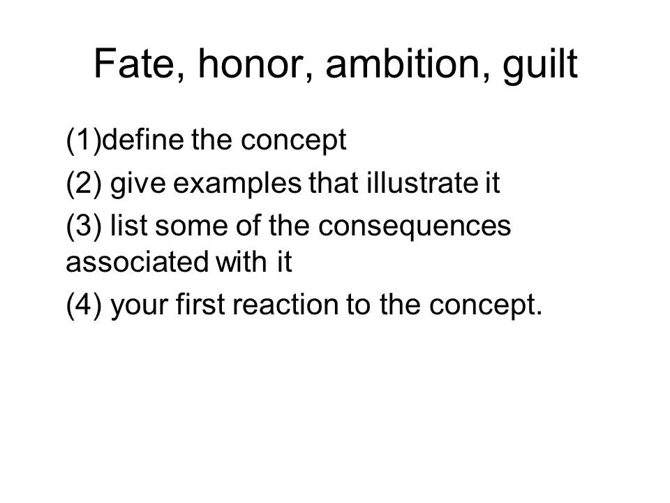 Fate, honor, ambition, guilt