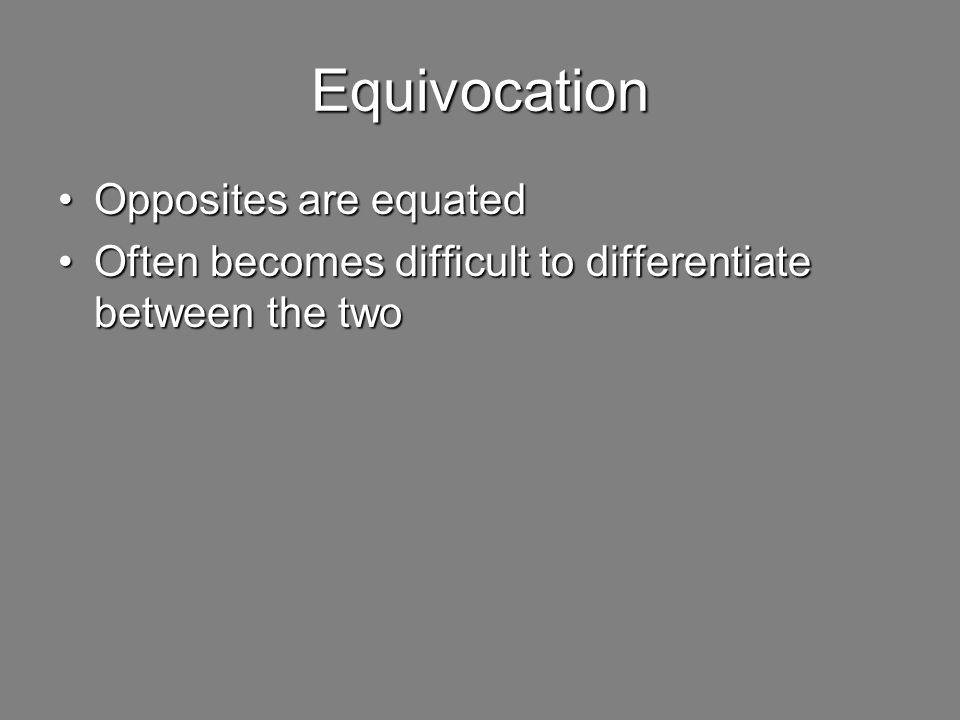 Equivocation Opposites are equated
