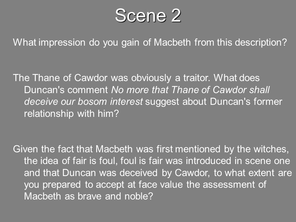 Scene 2 What impression do you gain of Macbeth from this description