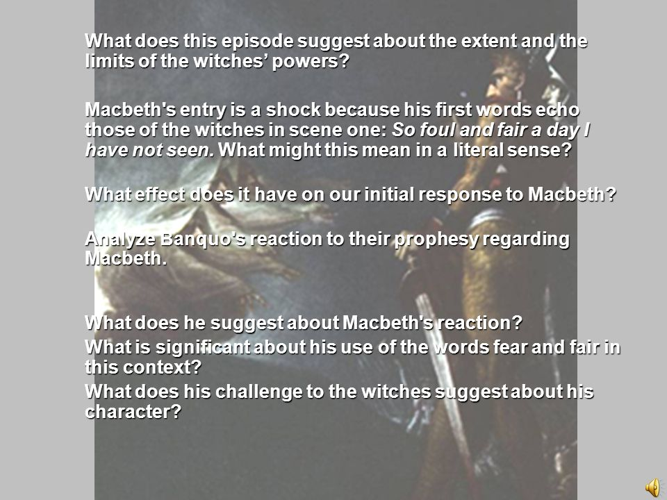 Scene 3 What does this episode suggest about the extent and the limits of the witches' powers