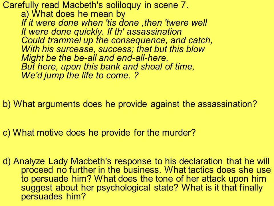 Carefully read Macbeth s soliloquy in scene 7