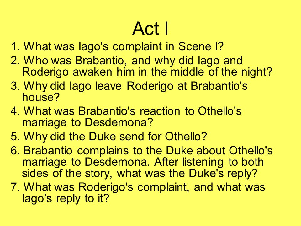 Act I 1. What was Iago s complaint in Scene I