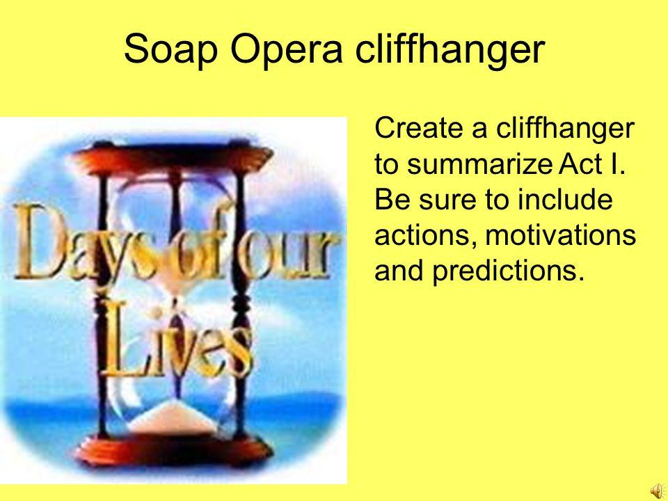 Soap Opera cliffhanger