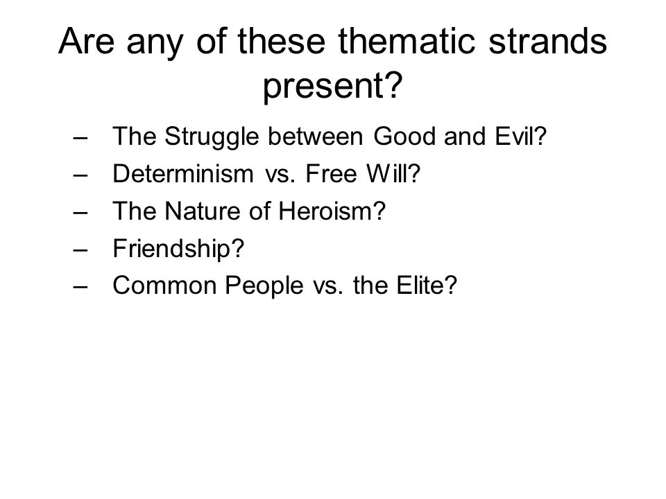 Are any of these thematic strands present