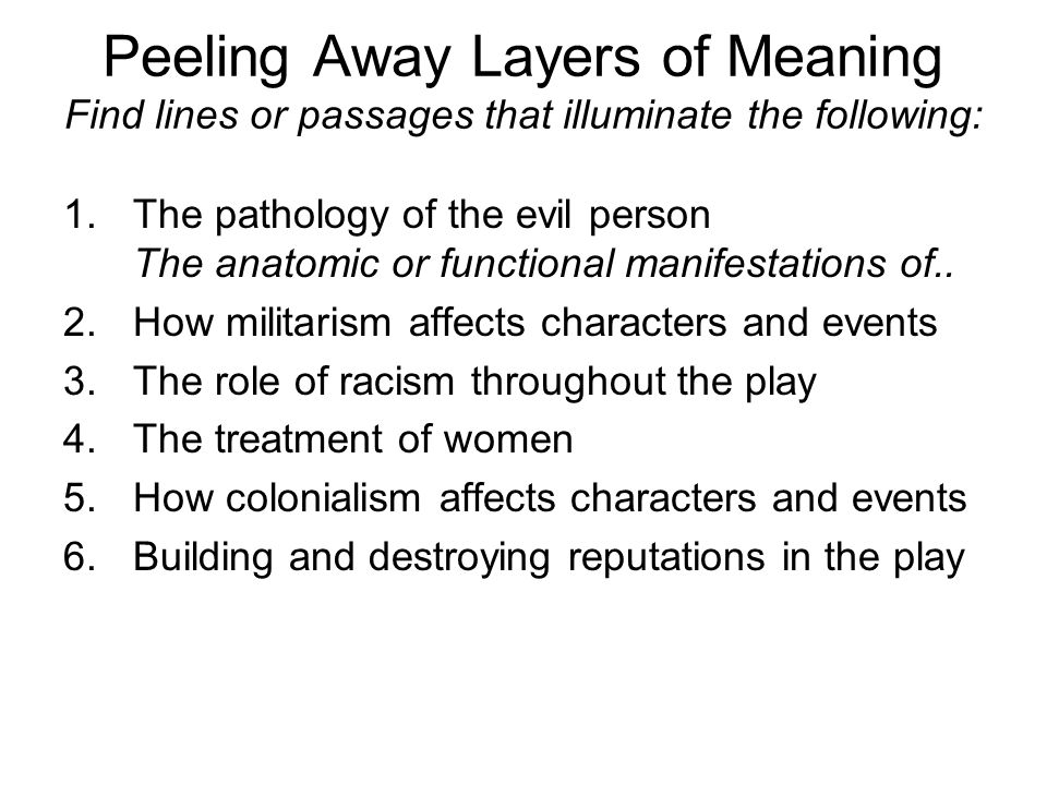 Peeling Away Layers of Meaning Find lines or passages that illuminate the following: