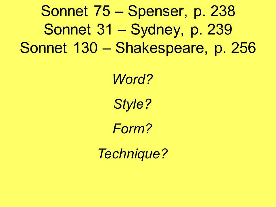 Sonnet 75 – Spenser, p. 238 Sonnet 31 – Sydney, p