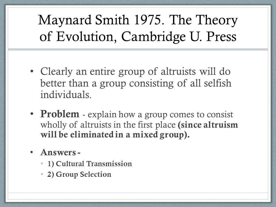 Maynard Smith 1975. The Theory of Evolution, Cambridge U. Press