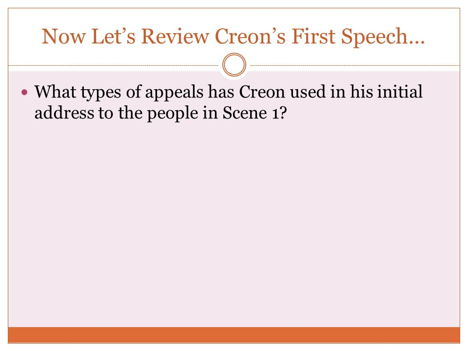 Now Let's Review Creon's First Speech…