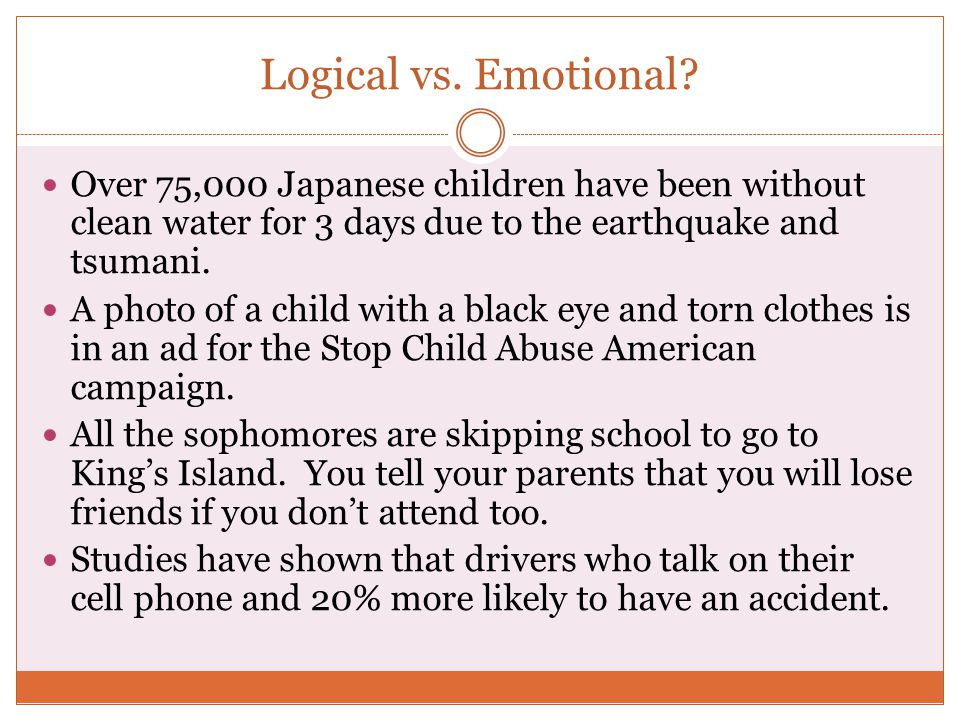 Logical vs. Emotional Over 75,000 Japanese children have been without clean water for 3 days due to the earthquake and tsumani.